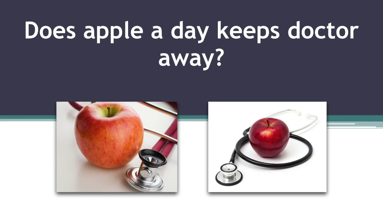 Does eating an apple keeps the doctor away? General Medicine | Dietary