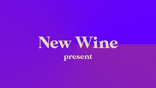 New Wine - Present  |  Cory Sondrol 2/14/21
