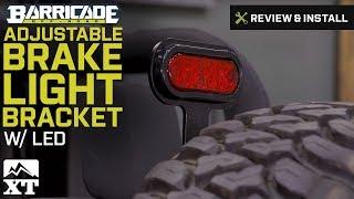 Wrangler Barricade Adjustable Brake Light Bracket w/ LED (1987-2016 YJ, TJ, & JK) Review & Install