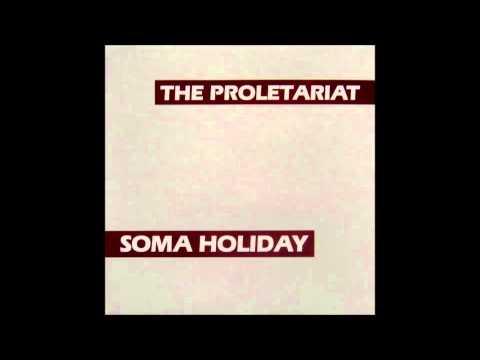 The Proletariat | Soma Holiday LP [full]