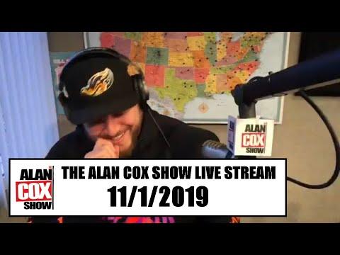 The Alan Cox Show - The Alan Cox Show Live Stream (11/1/2019)