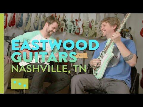 Episode 13: Eastwood Guitars In Nashville, TN
