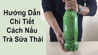 Hướng Dẫn Chi Tiết Cách Nấu Trà Sữa Thái | Thailand Milk Tea