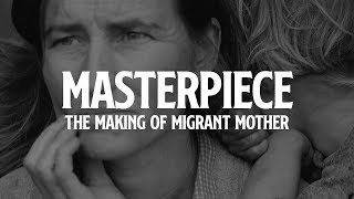 Masterpiece: The Making of Migrant Mother