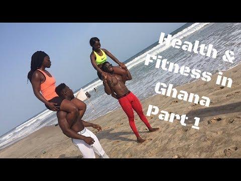 Health & Fitness In Ghana Part 1