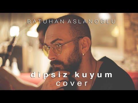 Batuhan Aslanoğlu - Dipsiz Kuyum (Aleyna Tilki Cover)