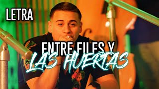 (LETRA) Entre Files Y Las Huertas - Fuerza Regida