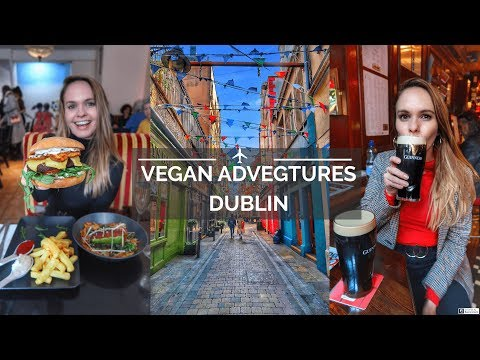 VEGAN ADVEGTURES: DUBLIN | Where to eat vegan in Dublin