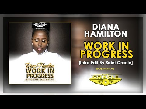 Diana Hamilton - Work In Progress (Intro Edit By Saint Oracle)