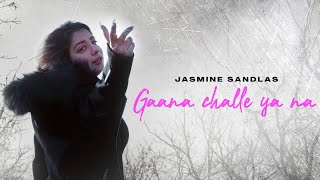 Gaana Challe Ya Na | Jasmine Sandlas | Official Music Video | Latest Punjabi Songs 2021