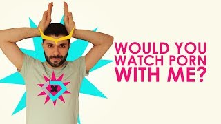 SOCIAL X GAME   Episode 2: Would You Watch Porn With Me?