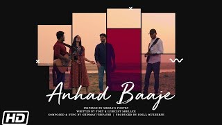 Anhad Baaje | Chinmayi Tripathi | Music & Poetry Project | Shellee | Latest Song 2019