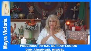 PODEROSO RITUAL DE PROTECCION- CON ARCANGEL MIGUEL- Moyra Victoria Clarividente