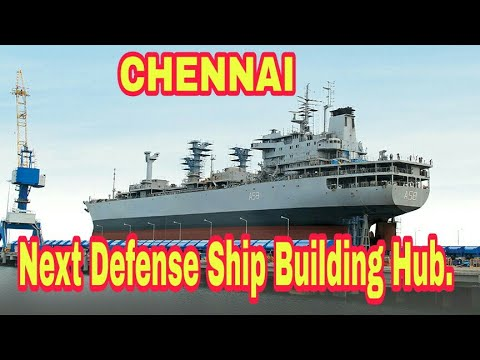 CHENNAI: Next defense ship building hub