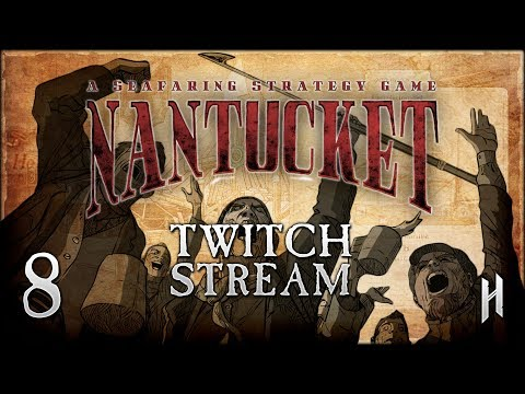 GETTING CLOSER TO MOBY DICK! | Nantucket - A Whaling Game - Stream Gameplay #8