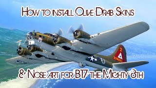 How to Skin and modify Nose Art for B17 the mighty 8th