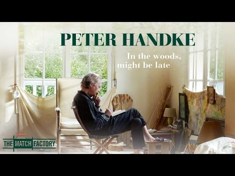 PETER HANDKE - IN THE WOODS, MIGHT BE LATE by Corinna Belz (Official International Trailer HD)