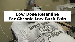 Low Dose Ketamine Treatment for Chronic Low Back Pain