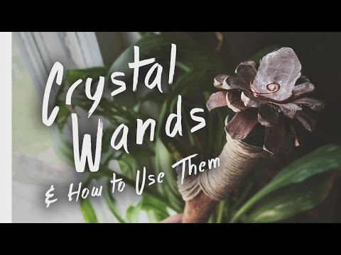 CRYSTAL WANDS & How to Use Them