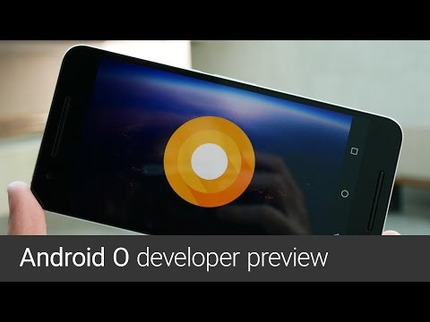 Android O (developer preview)