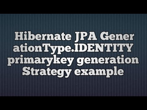 17.Hibernate GenerationType.IDENTITY primary key generation strategy