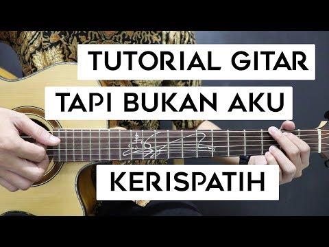 (Tutorial Gitar) KERISPATIH - Tapi Bukan Aku | Mudah Dan Cepat Dimengerti Untuk Pemula