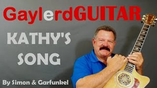 Kathy's Song by Simon and Garfunkel Guitar Lesson  : Learn to play Guitar BETTER on GAYLERD.com