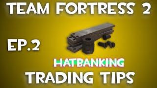 [3T]: TF2 Trading Tips - Ep.2 (Hat Banking)