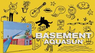 Basement: Aquasun (Official Audio)