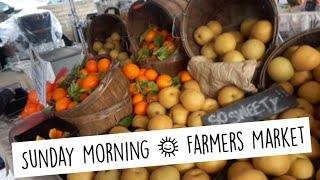 MY SUNDAY MORNING | FARMERS MARKET