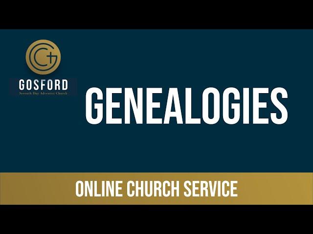 Genealogies — August 28 – Online Church Service