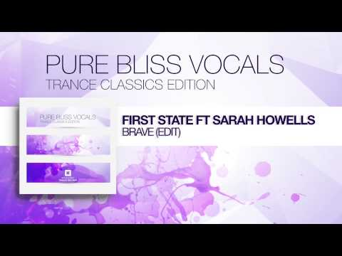 First State feat. Sarah Howells - Brave (Radio Edit) [Pure Bliss Vocals - Trance Classics Edition]
