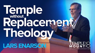 "Lars Enarson ""Temple without Replacement Theology 