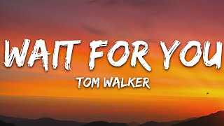 Tom Walker - Wait for You (Lyrics)