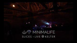 MINIMALIFE - Slices (live @ Kelter)