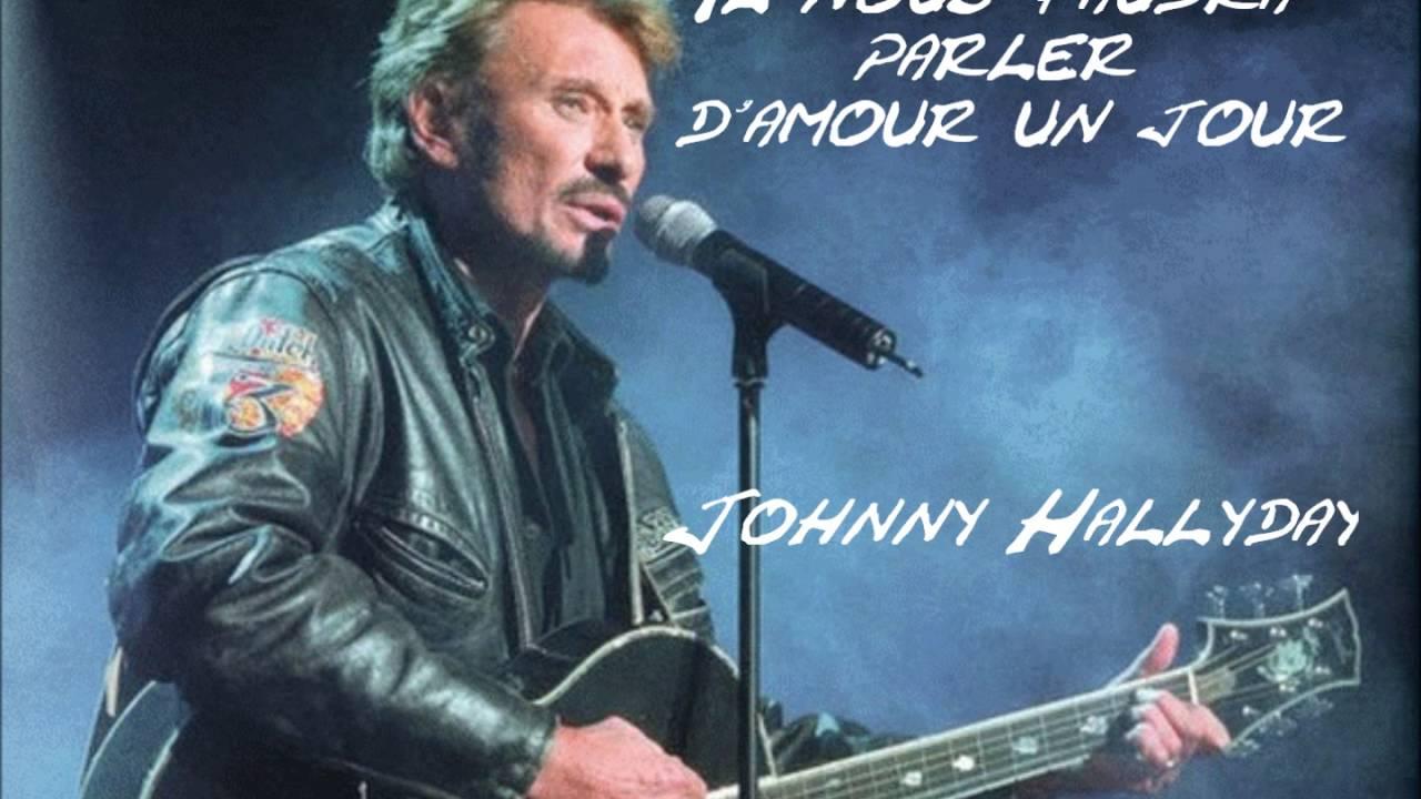 Johnny Hallyday - Il nous faudra parler d'amour un jour ...