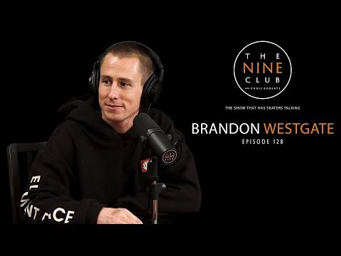 Brandon Westgate | The Nine Club With Chris Roberts - Episode 128