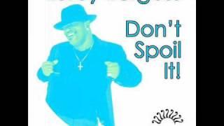 Leroy Burgess - Don't Spoil It