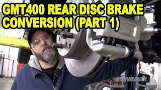 Gmt400 Rear Disc Brake Conversion (Part 1) #Etcgdadstruck