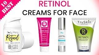 10 Best Retinol Creams 2019 | For Face, Eye, Wrinkles & Fine Lines