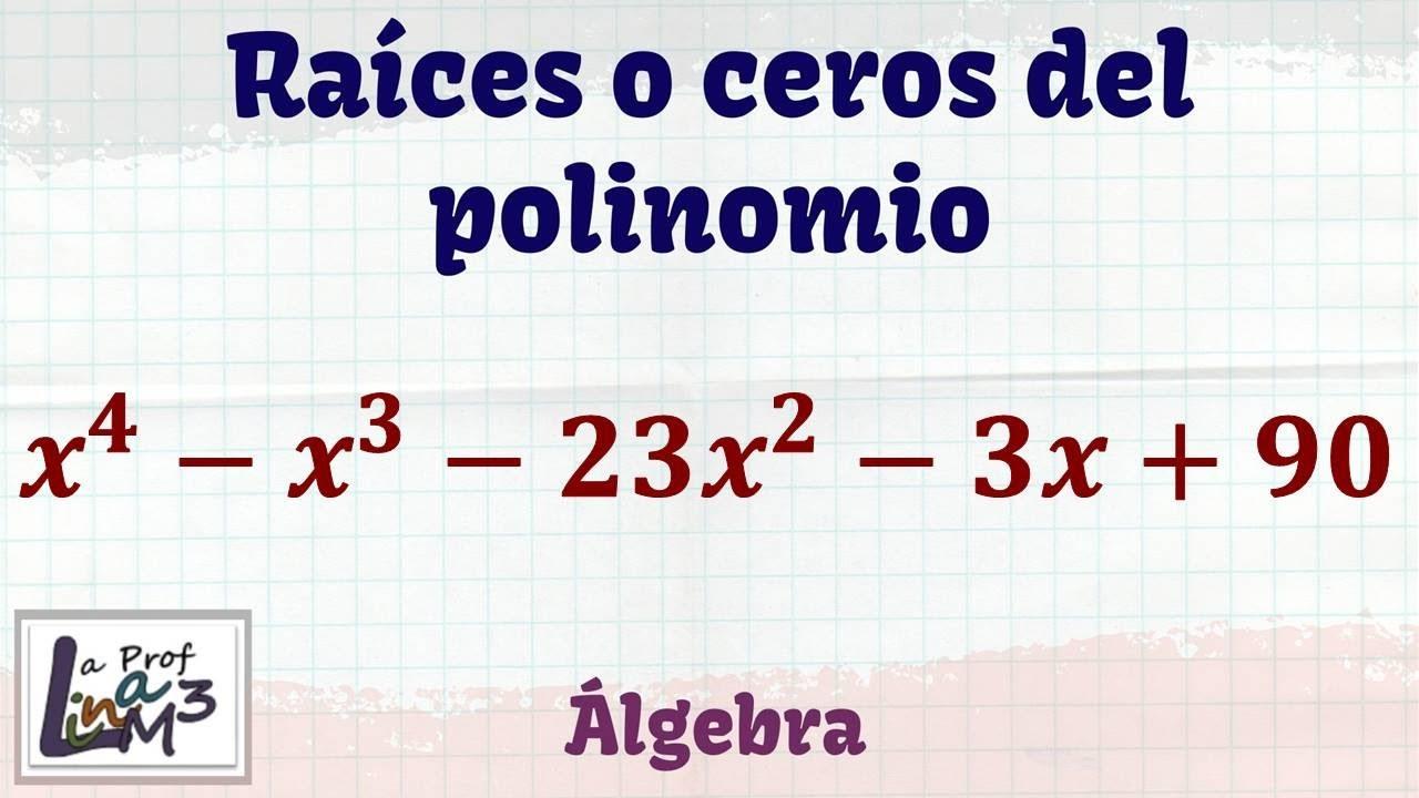 Raíces o ceros de un polinomio de grado 4 | La Prof Lina M3