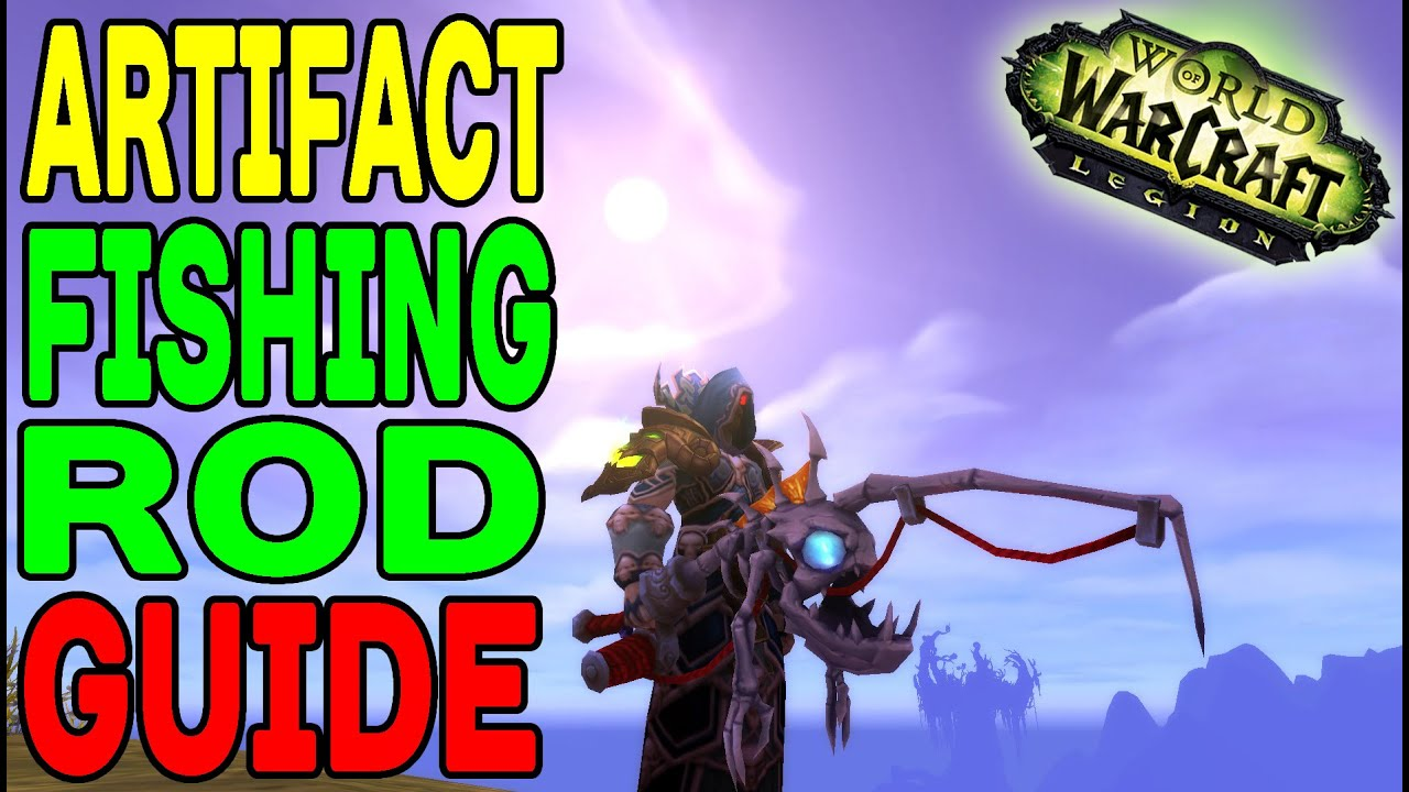 Artifact fishing rod guide how to get the underlight for Wow fishing guide