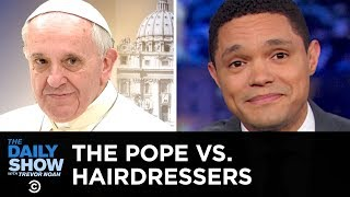 A Coup Attempt in Venezuela & Pope Francis's Commandment to Hairdressers | The Daily Show