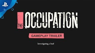 The Occupation - Investigating A Lead: Gameplay Trailer | PS4