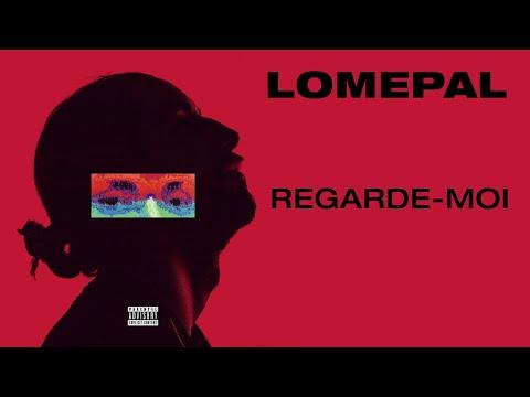 Lomepal - Regarde-moi (lyrics Video)