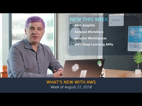 What's New with AWS – Week of August 27, 2018