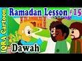 Dawah Month : Ramadan Lesson Islamic Cartoon for Kids Ep # 15