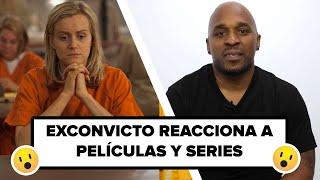 Exconvicto real reacciona a escenas de películas y series sobre la cárcel