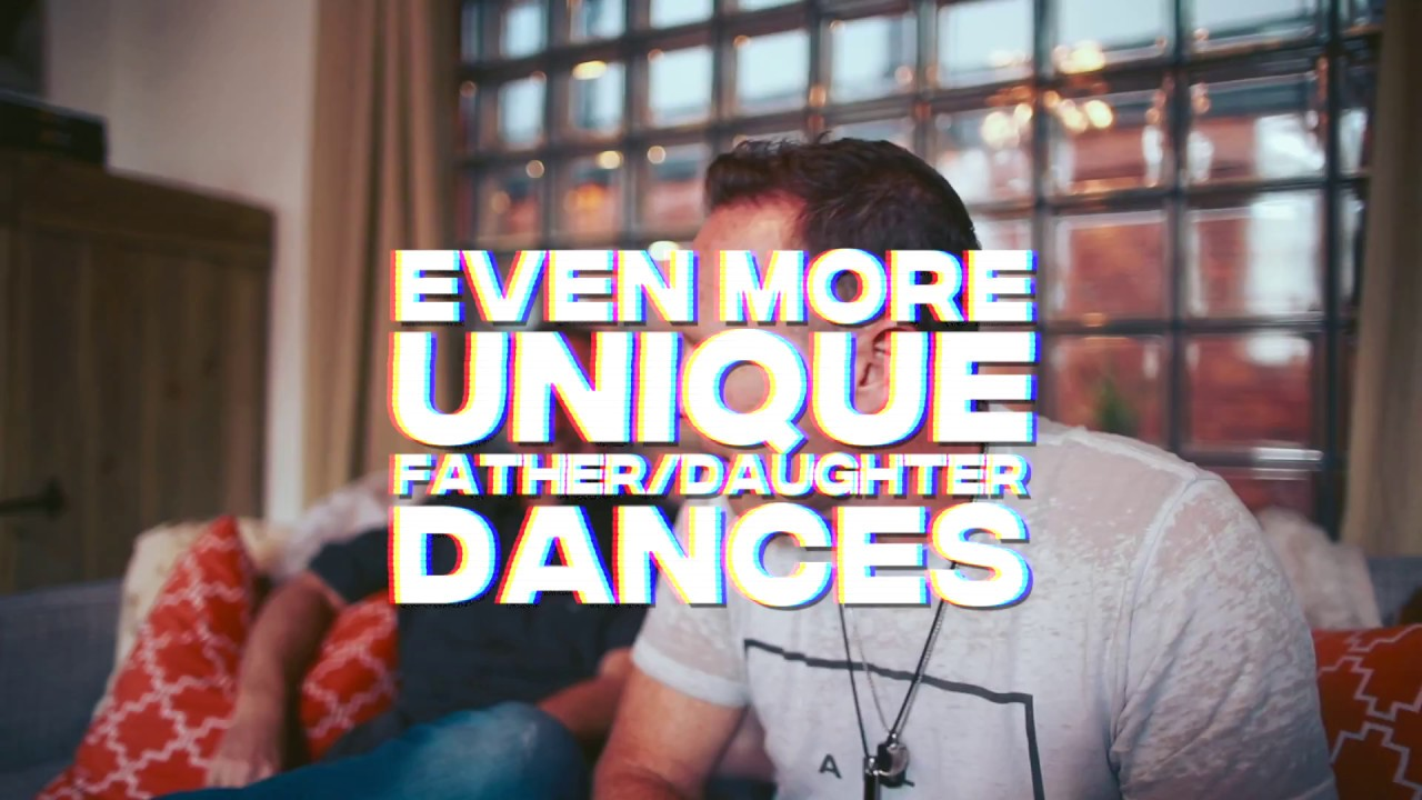 Even More Unique Father Daughter Dance Songs
