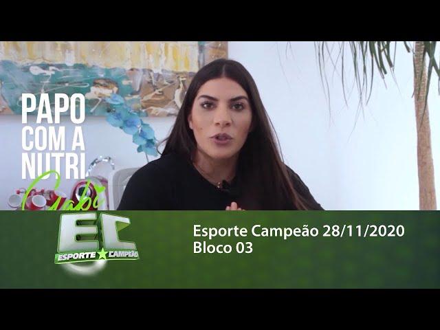 Esporte Campeão 28/11/2020 - Bloco 03